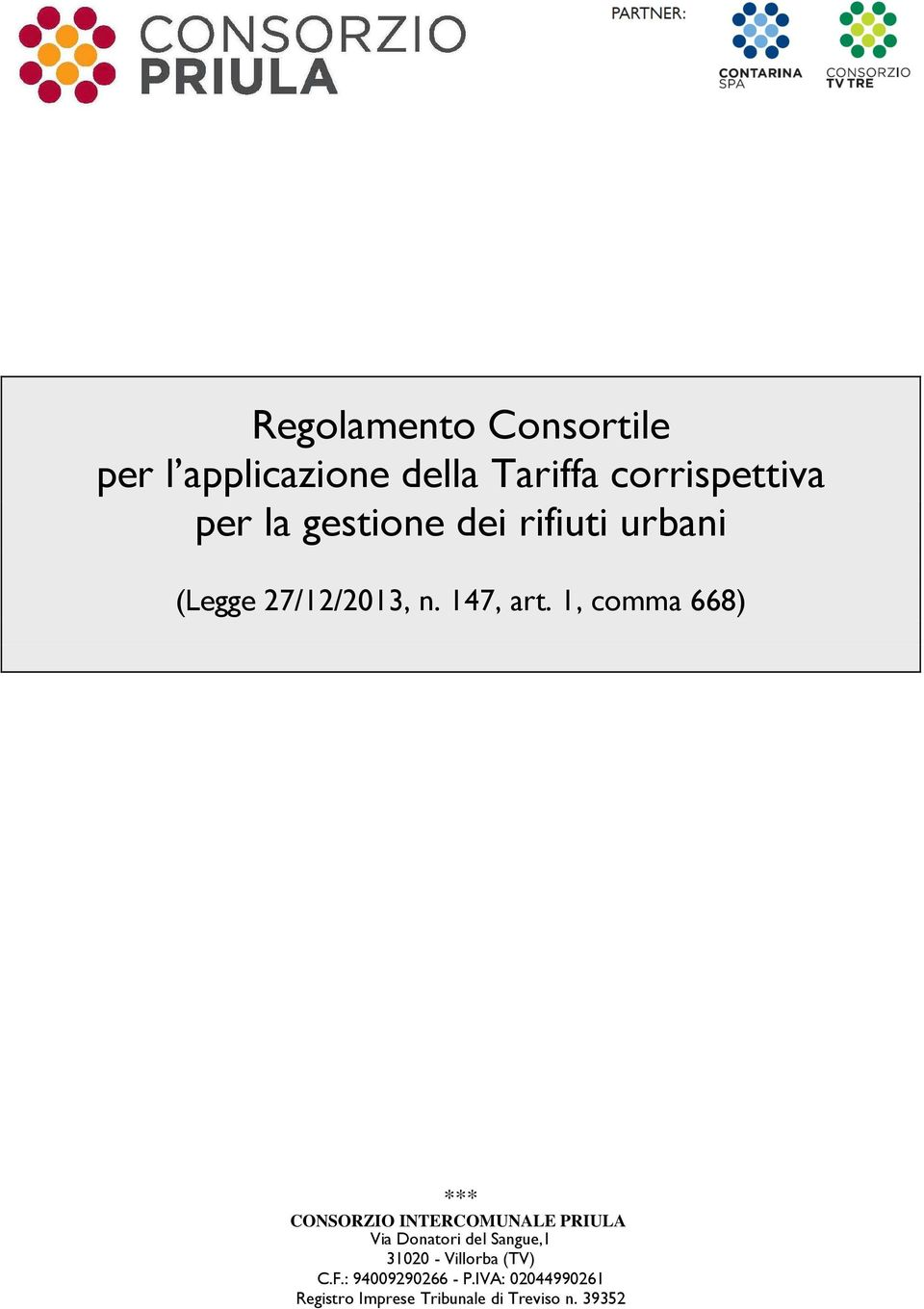 1, comma 668) *** CONSORZIO INTERCOMUNALE PRIULA Via Donatori del Sangue,1
