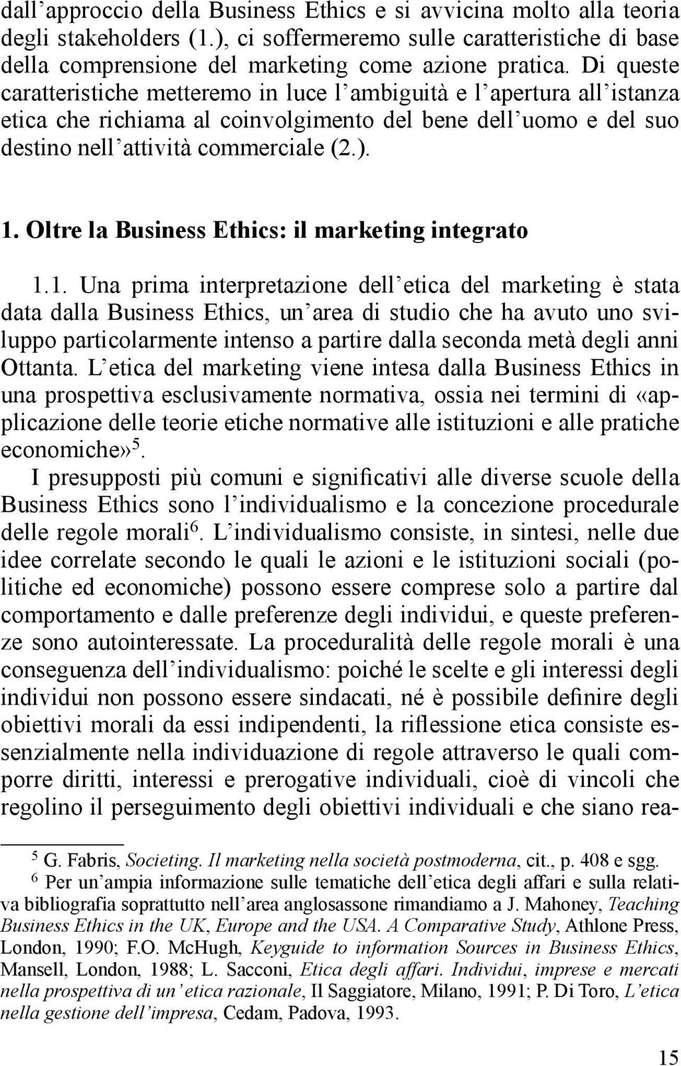 Oltre la Business Ethics: il marketing integrato 1.