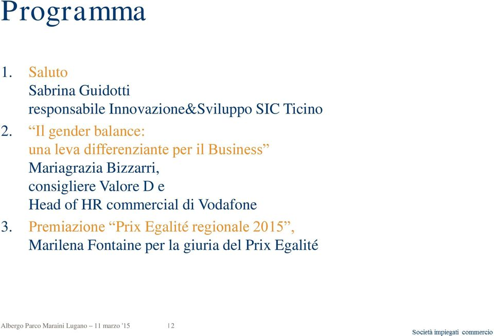 Valore D e Head of HR commercial di Vodafone 3.