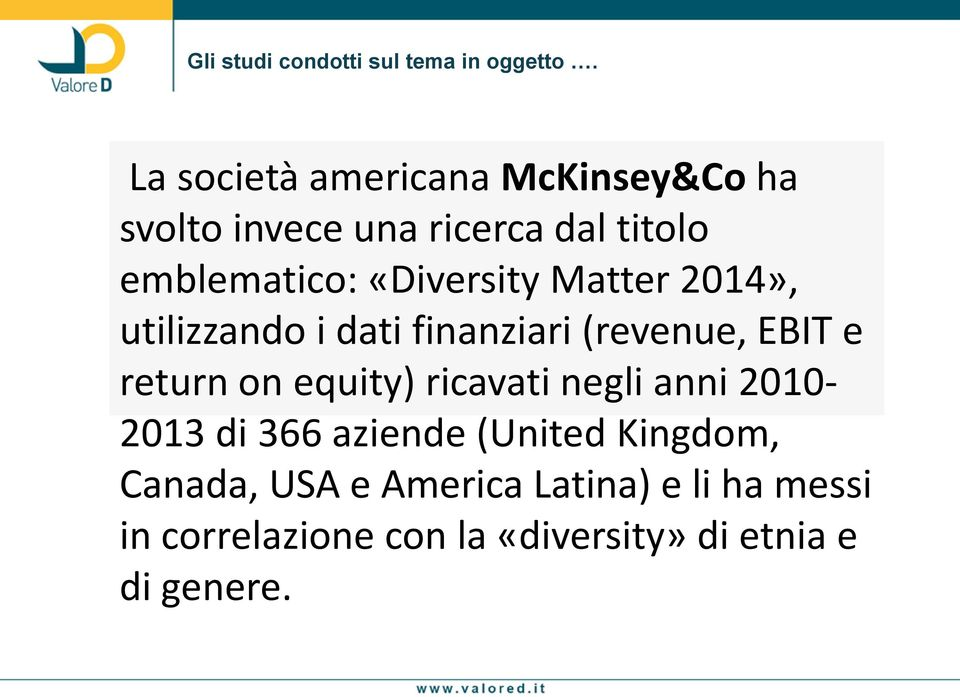 «Diversity Matter 2014», utilizzando i dati finanziari (revenue, EBIT e return on equity)