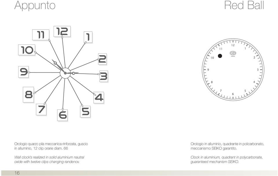 66 Wall clock s realized in solid aluminium nautral oxide with twelve clips changing