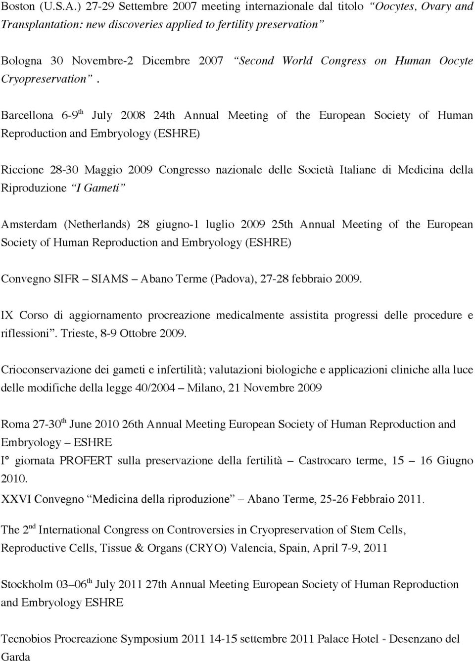 Congress on Human Oocyte Cryopreservation.