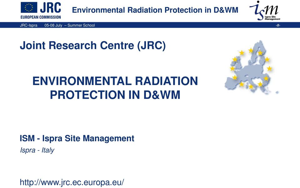 ENVIRONMENTAL RADIATION PROTECTION IN D&WM ISM - Ispra