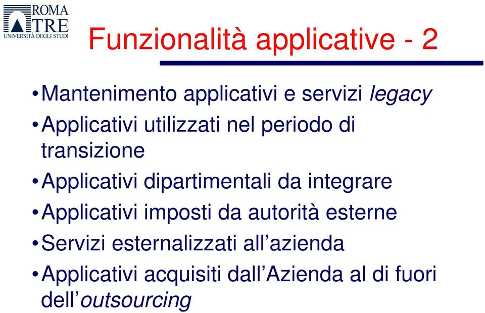 dipartimentali da integrare Applicativi imposti da autorità esterne