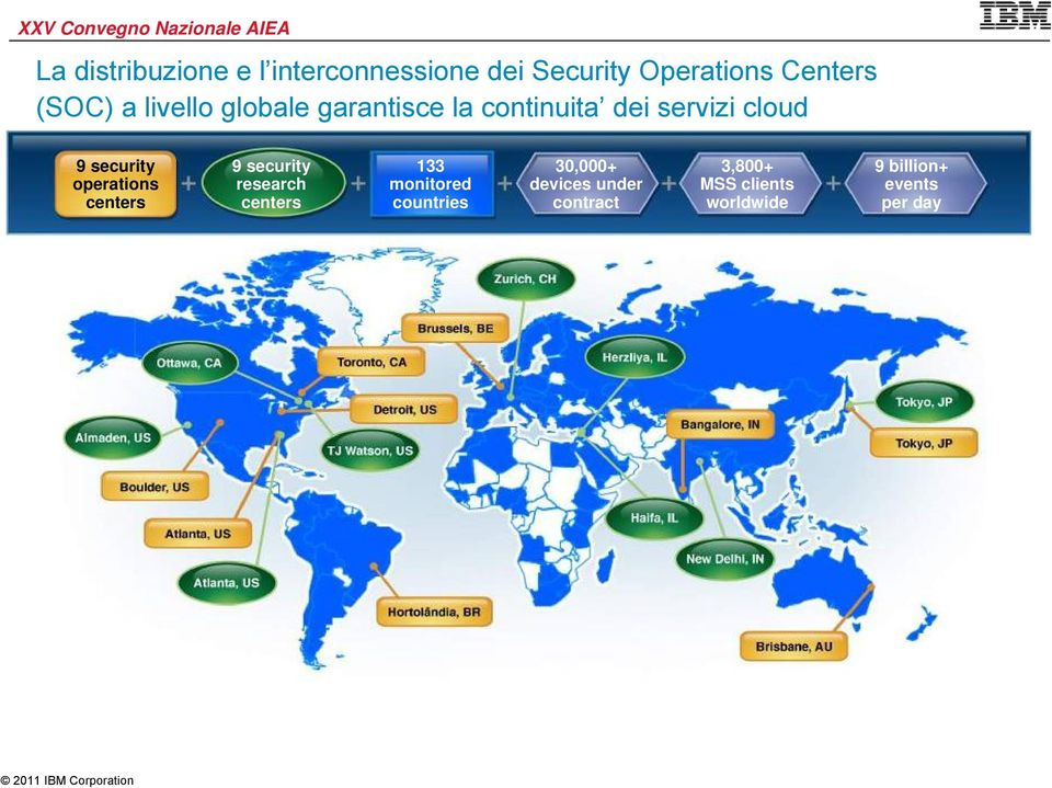 operations centers 9 security research centers 133 monitored countries