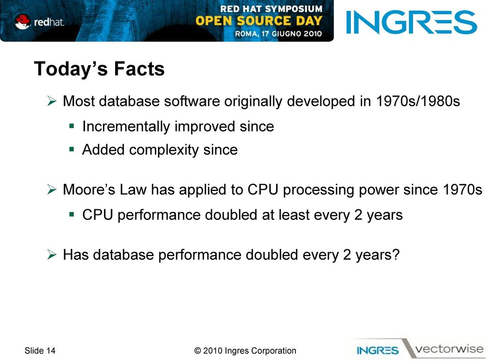 to CPU processing power since 1970s CPU performance doubled at least every 2
