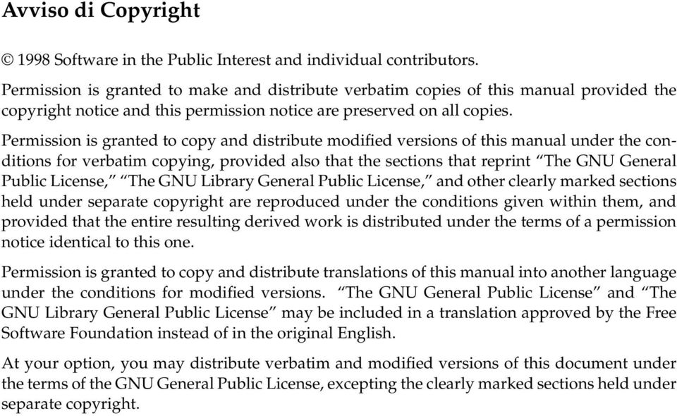 Permission is granted to copy and distribute modified versions of this manual under the conditions for verbatim copying, provided also that the sections that reprint The GNU General Public License,