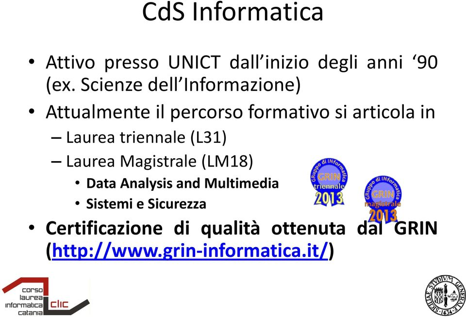 Laurea triennale (L31) Laurea Magistrale (LM18) Data Analysis and Multimedia