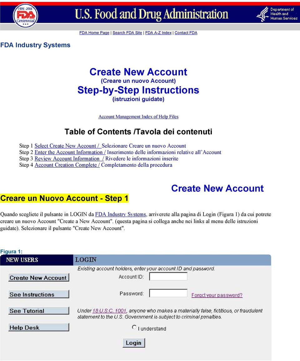 relative all Account Step 3 Review Account Information / Rivedere le informazioni inserite Step 4 Account Creation Complete / Completamento della procedura Creare un Nuovo Account - Step 1 Create New