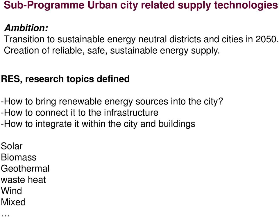 RES, research topics defined -How to bring renewable energy sources into the city?