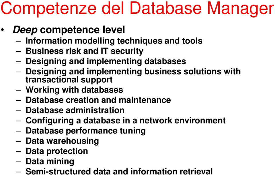 Working with databases Database creation and maintenance Database administration Configuring a database in a network