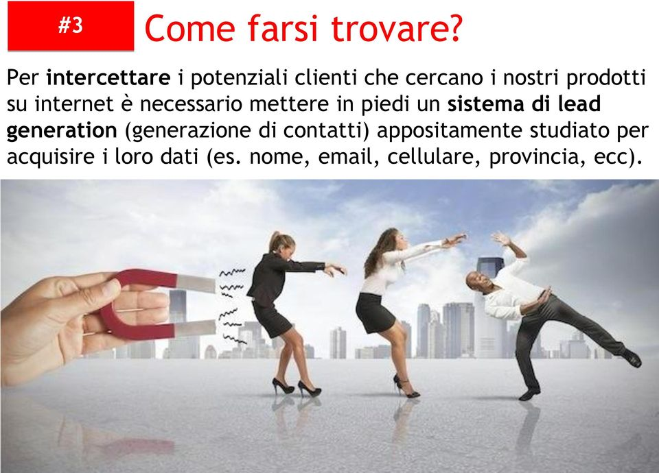 internet è necessario mettere in piedi un sistema di lead generation