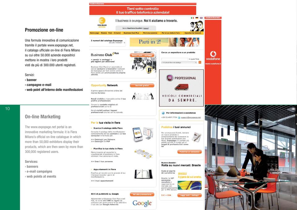 Servizi: banner campagne e-mail web point all interno delle manifestazioni 10 On-line Marketing The www.expopage.