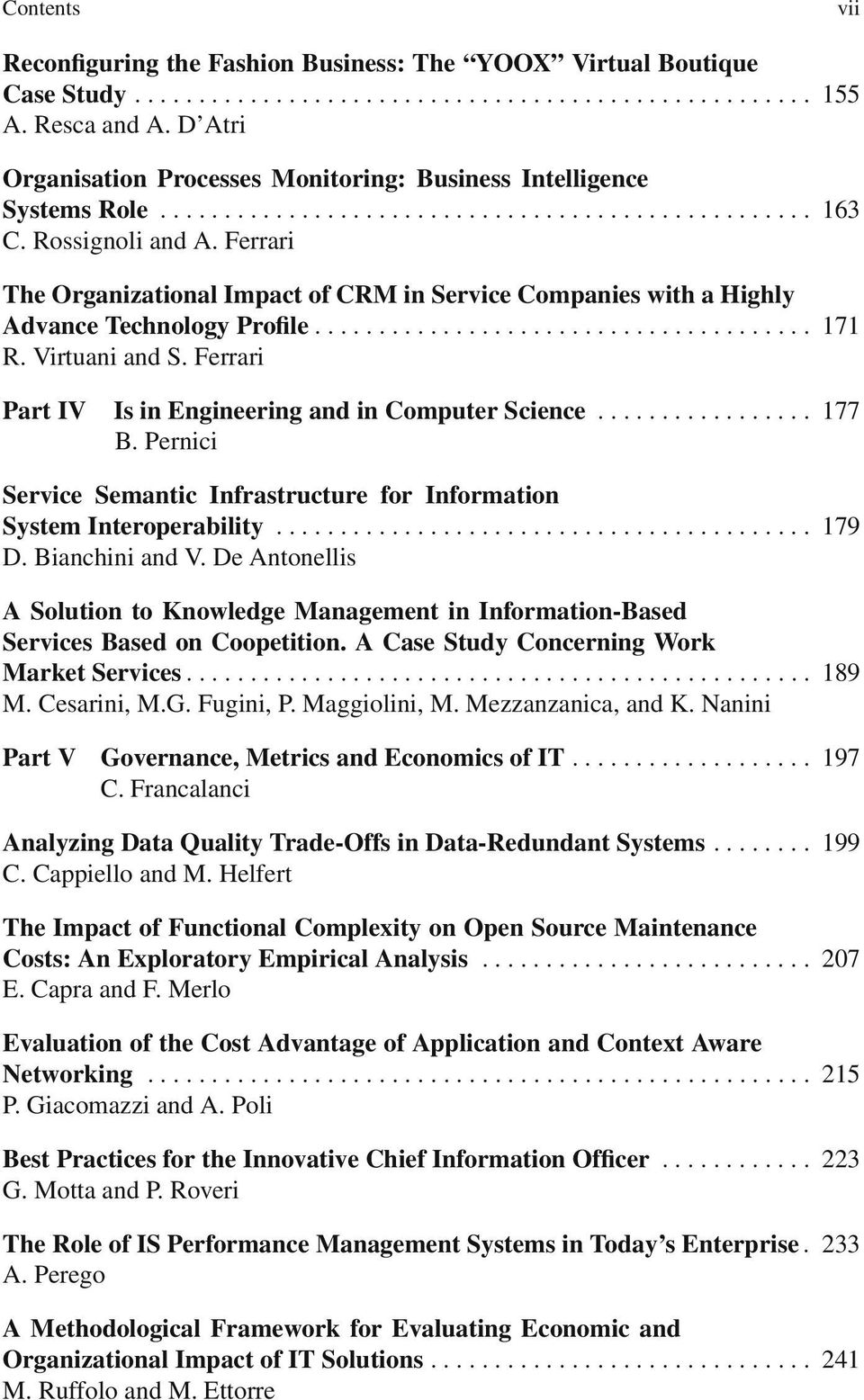 Ferrari Part IV Is in Engineering and in Computer Science... 177 B. Pernici Service Semantic Infrastructure for Information System Interoperability... 179 D. Bianchini and V.