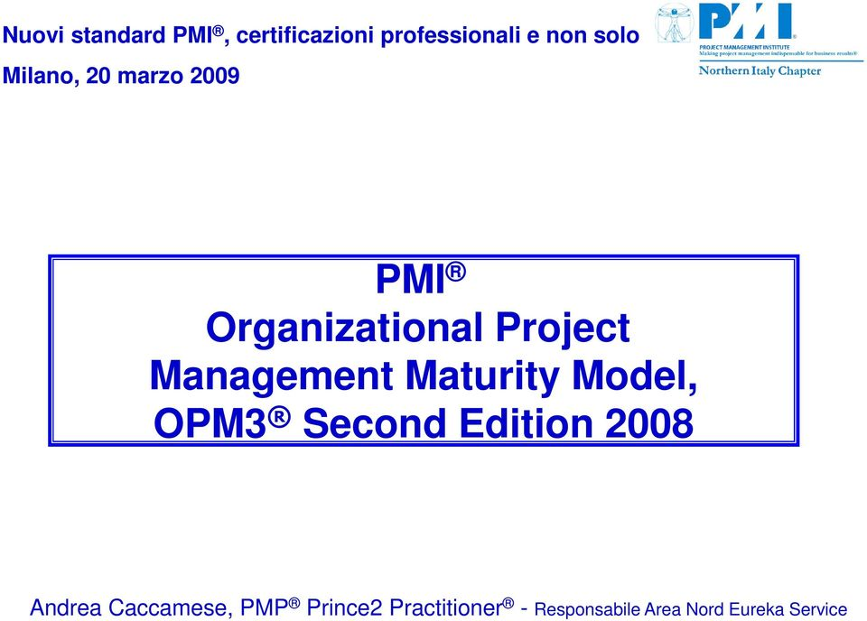 Maturity Model, OPM3 Second Edition 2008 Andrea Caccamese,
