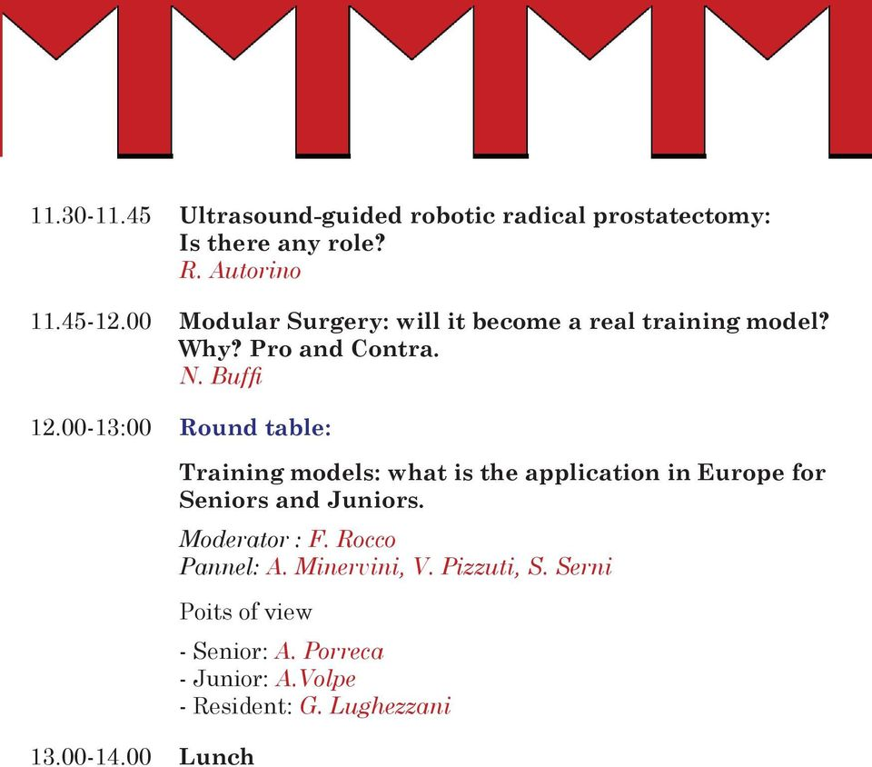 00-13:00 Round table: Training models: what is the application in Europe for Seniors and Juniors. Moderator : F.