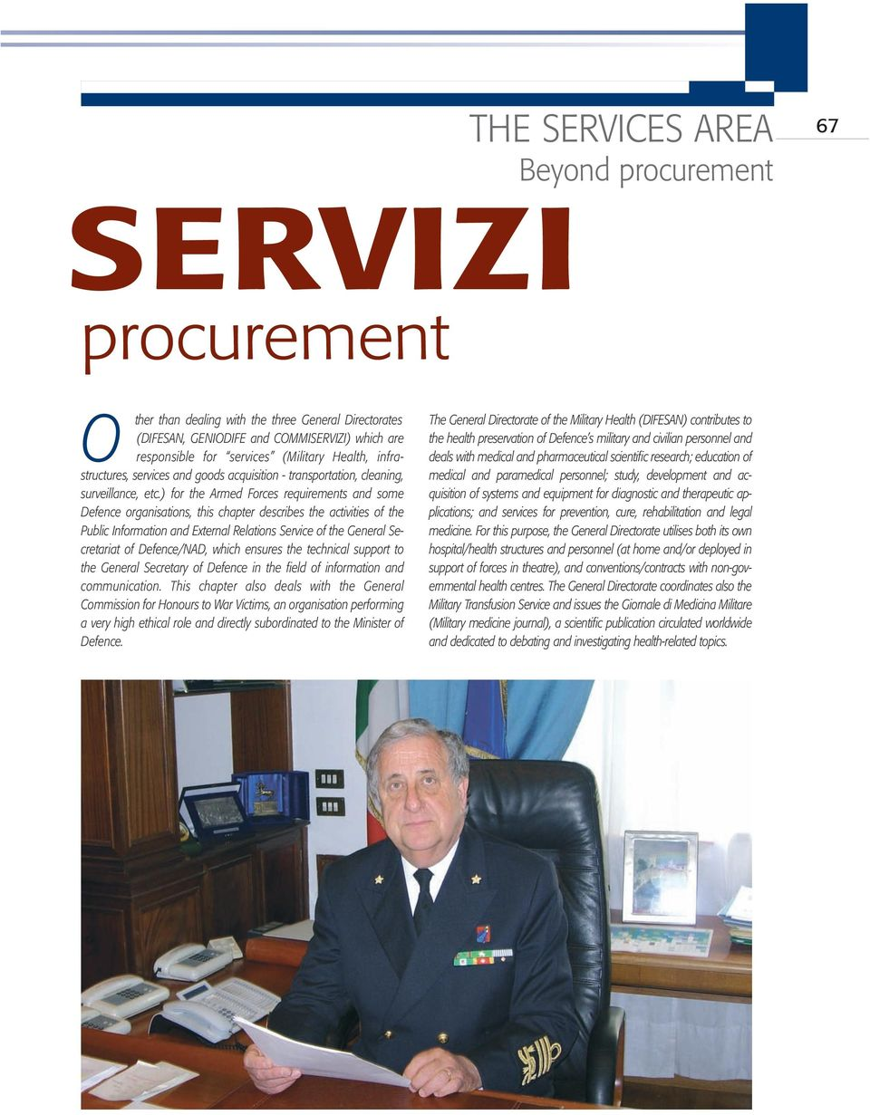 ) for the Armed Forces requirements and some Defence organisations, this chapter describes the activities of the Public Information and External Relations Service of the General Secretariat of