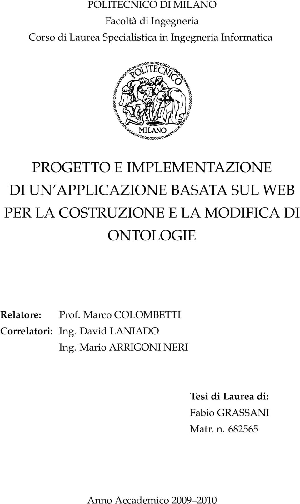 E LA MODIFICA DI ONTOLOGIE Relatore: Prof. Marco COLOMBETTI Correlatori: Ing.