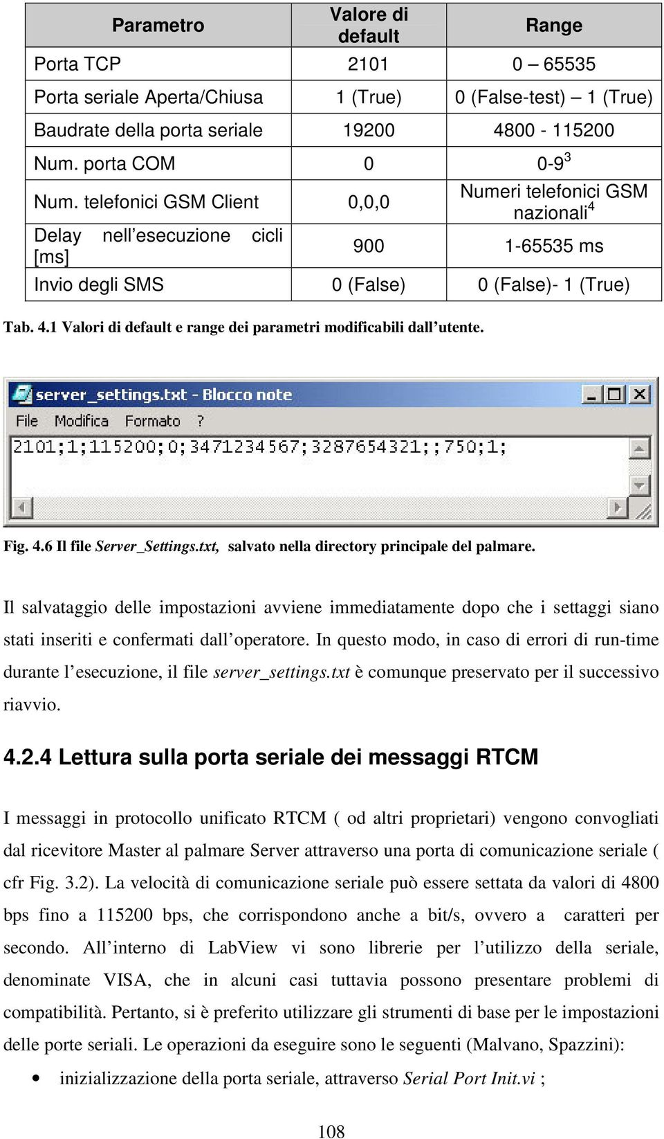 Fig. 4.6 Il file Server_Settings.txt, salvato nella directory principale del palmare.