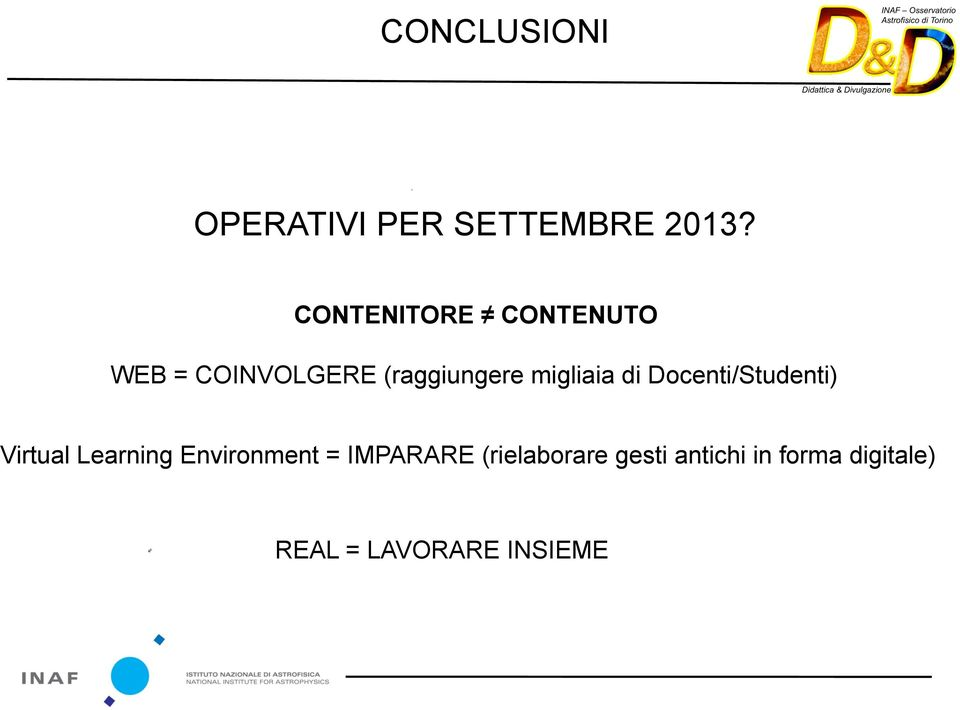 migliaia di Docenti/Studenti) Virtual Learning Environment