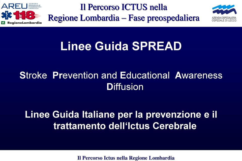 Stroke Prevention and Educational Awareness Diffusion Linee