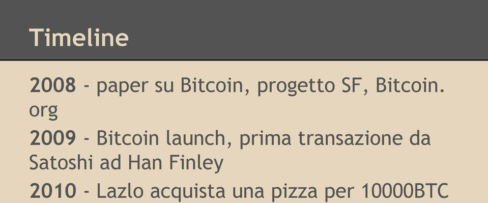 org 2009 - Bitcoin launch, prima