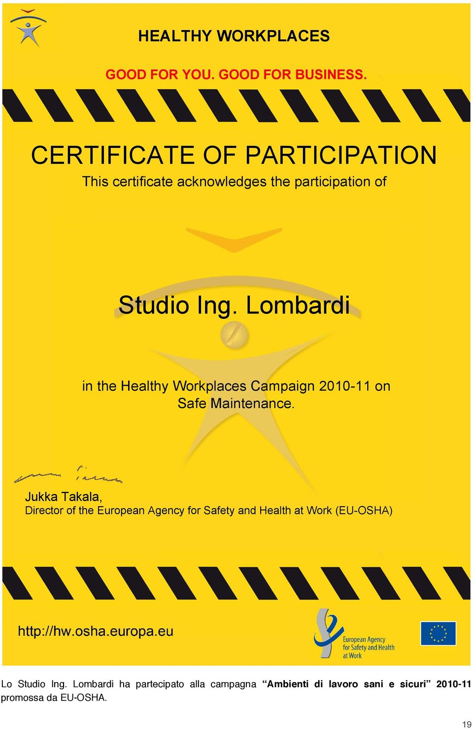 Lombardi in the Healthy Workplaces Campaign 2010-11 on Safe Maintenance.