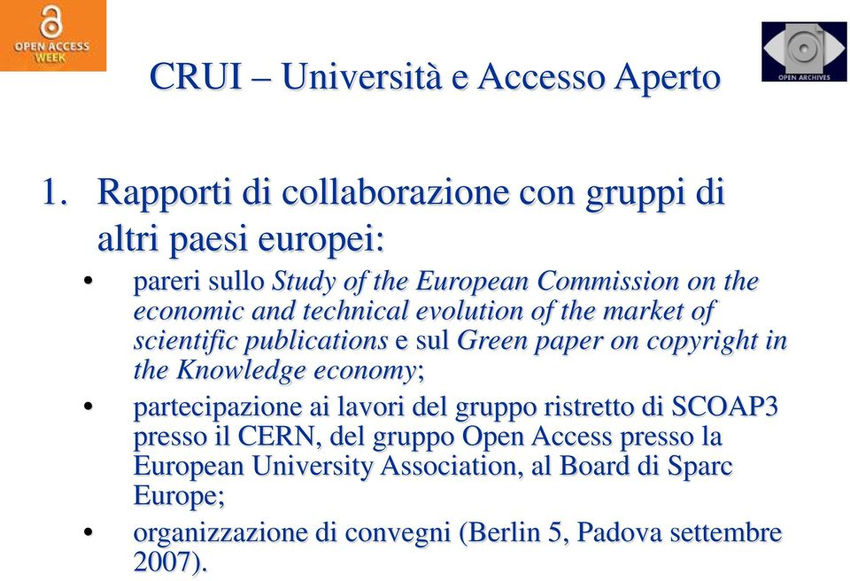 and technical evolution of the market of scientific publications e sul Green paper on copyright in the Knowledge economy;