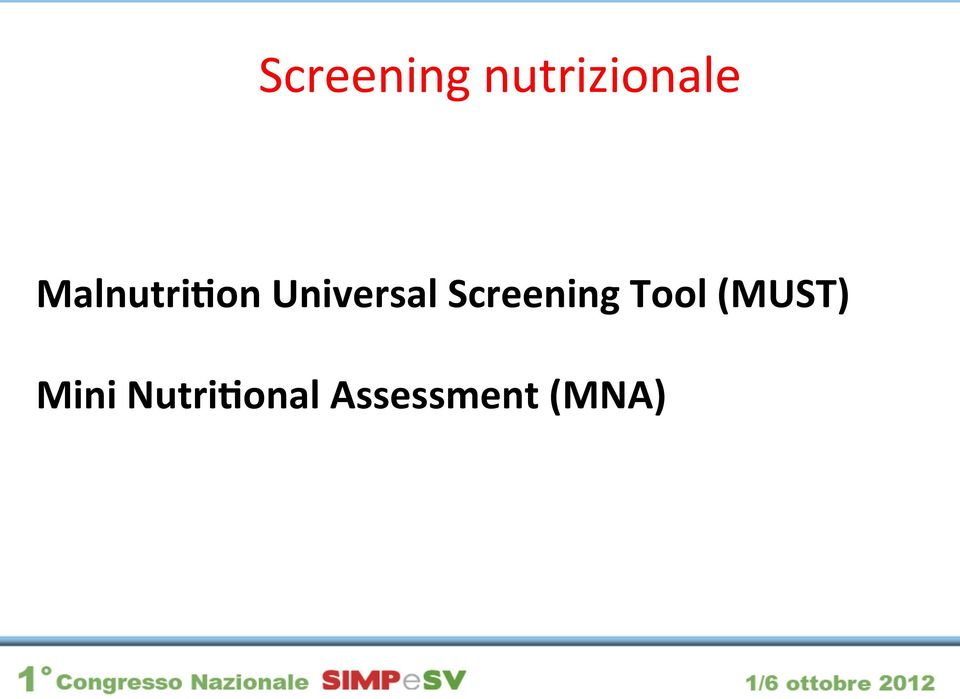 Screening Tool (MUST)