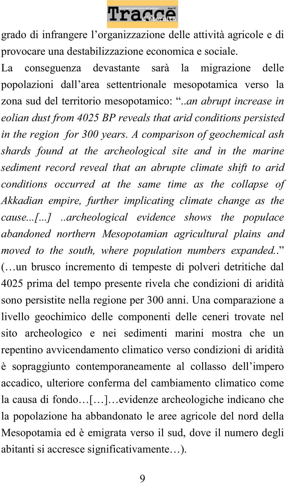.an abrupt increase in eolian dust from 4025 BP reveals that arid conditions persisted in the region for 300 years.