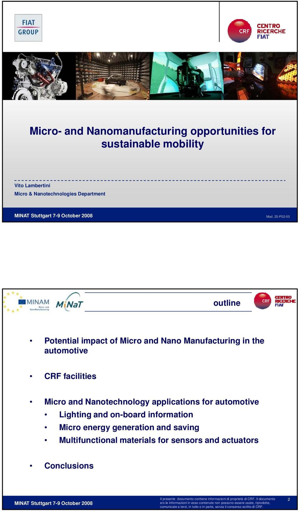 25-P02-00 outline Potential impact of Micro and Nano Manufacturing in the automotive CRF facilities