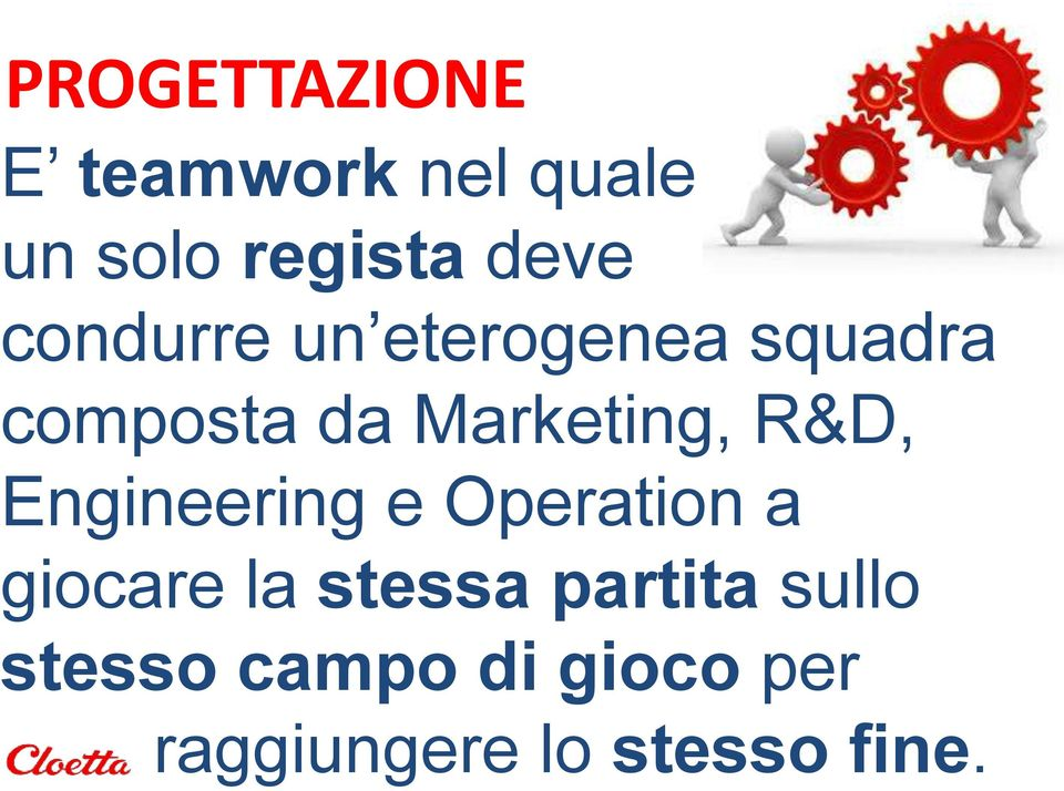 R&D, Engineering e Operation a giocare la stessa partita