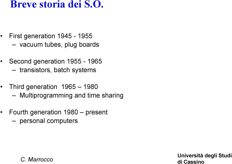 generation 1955-1965 transistors, batch systems Third