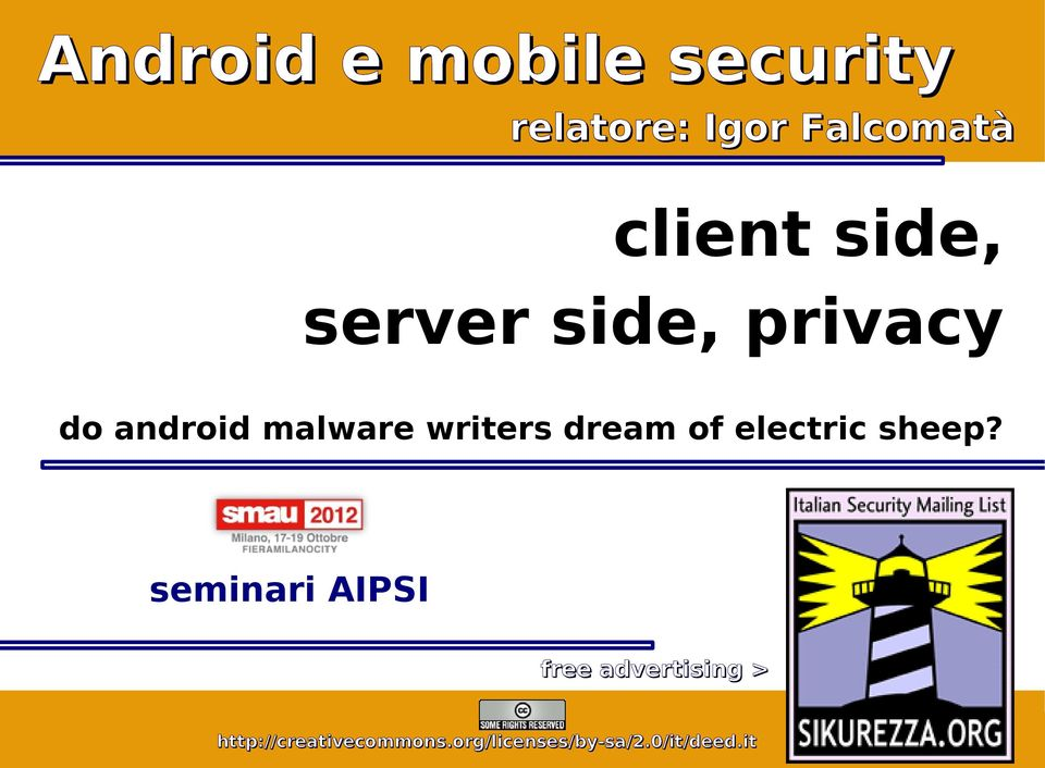 seminari AIPSI free advertising > Android e mobile security: client side, server side, privacy.