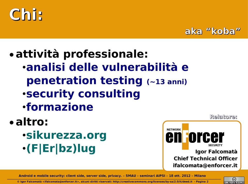 org (F Er bz)lug Relatore: Igor Falcomatà Chief Technical Officer ifalcomata@enforcer.
