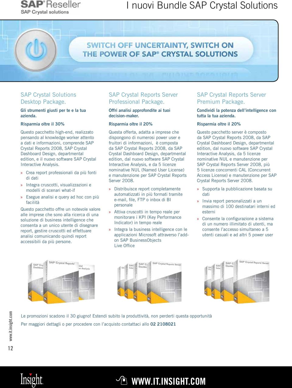 edition, e il nuovo software SAP Crystal Interactive Analysis.