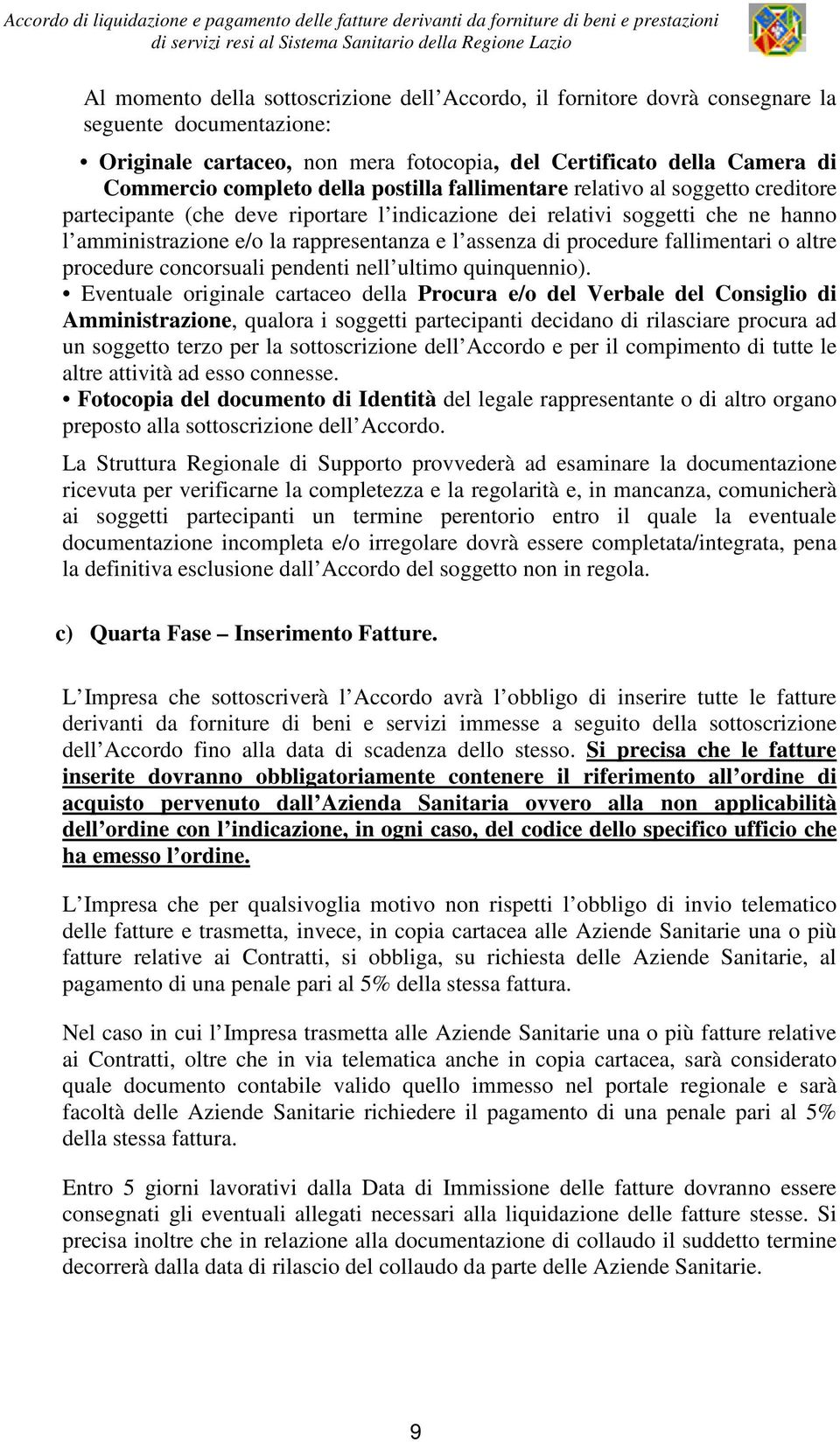 procedure fallimentari o altre procedure concorsuali pendenti nell ultimo quinquennio).