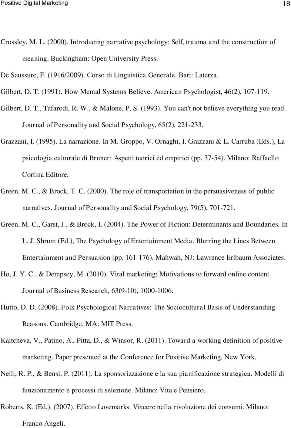 You can't not believe everything you read. Journal of Personality and Social Psychology, 65(2), 221-233. Grazzani, I. (1995). La narrazione. In M. Groppo, V. Ornaghi, I. Grazzani & L. Carruba (Eds.