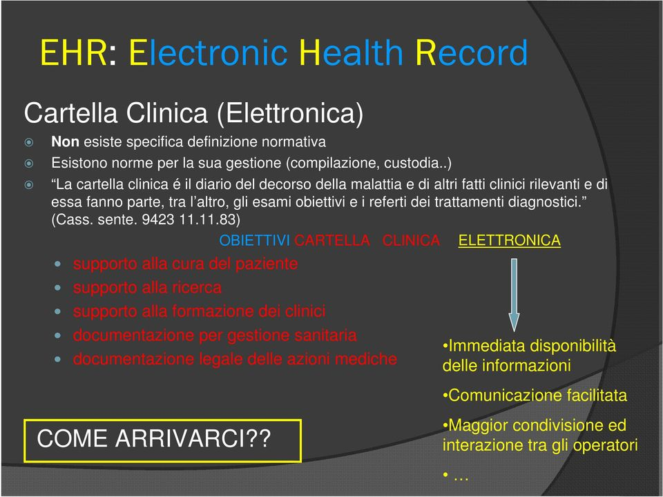 diagnostici. (Cass. sente. 9423 11.