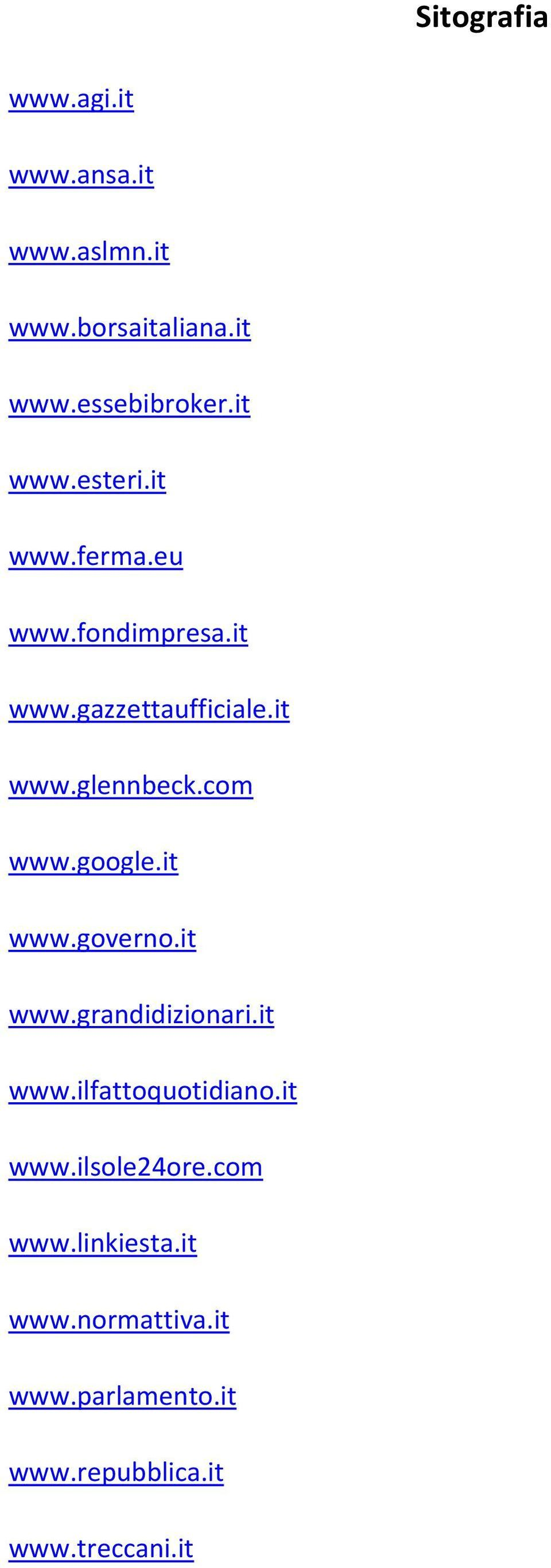 com www.google.it www.governo.it www.grandidizionari.it www.ilfattoquotidiano.it www.ilsole24ore.