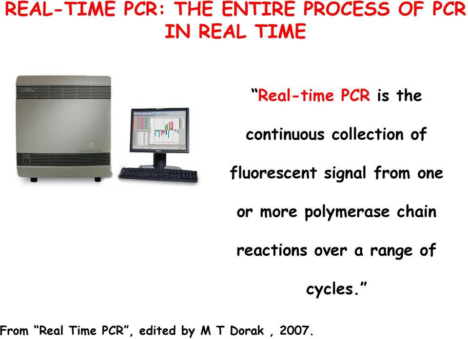 signal from one or more polymerase chain reactions over a