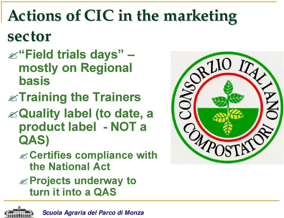 label (to date, a product label - NOT a QAS) Certifies