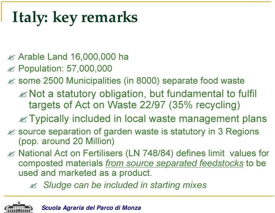 source separation of garden waste is statutory in 3 Regions (pop.