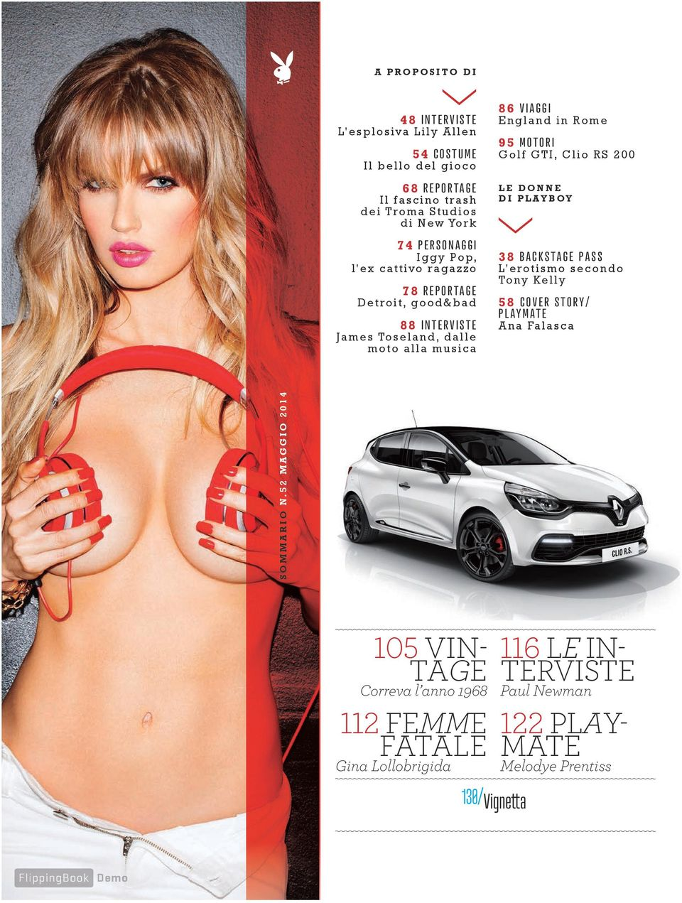 Rome 95 Motori Golf GTI, Clio RS 200 le donne di playboy 38 BACKSTAGE PASS L'erotismo secondo Tony Kelly 58 Cover Story/ PLAYMATE Ana Falasca