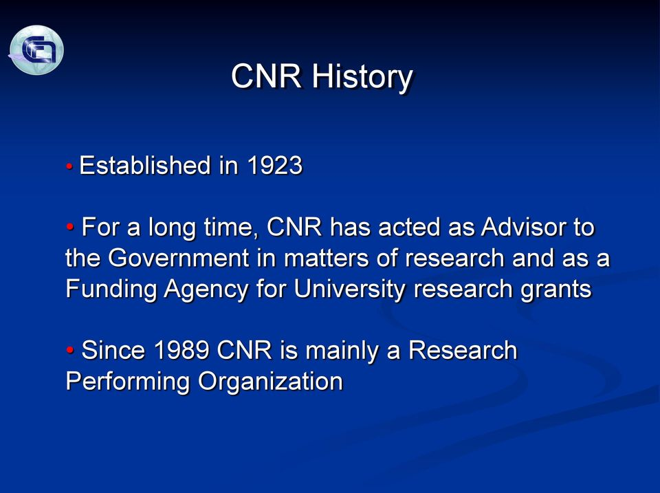 and as a Funding Agency for University research grants