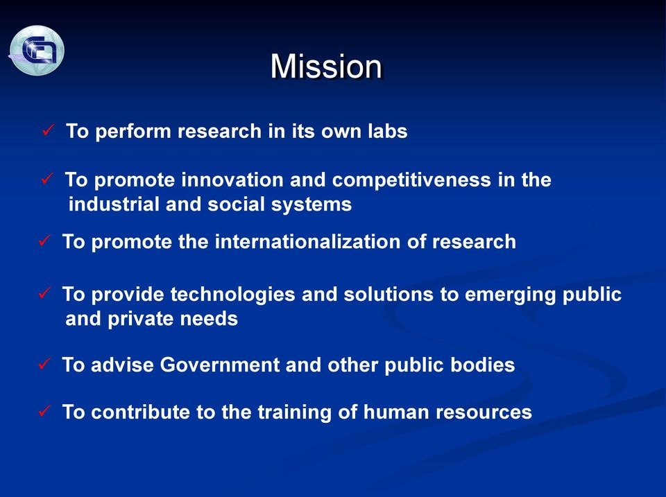 internationalization of research To provide technologies and solutions to emerging