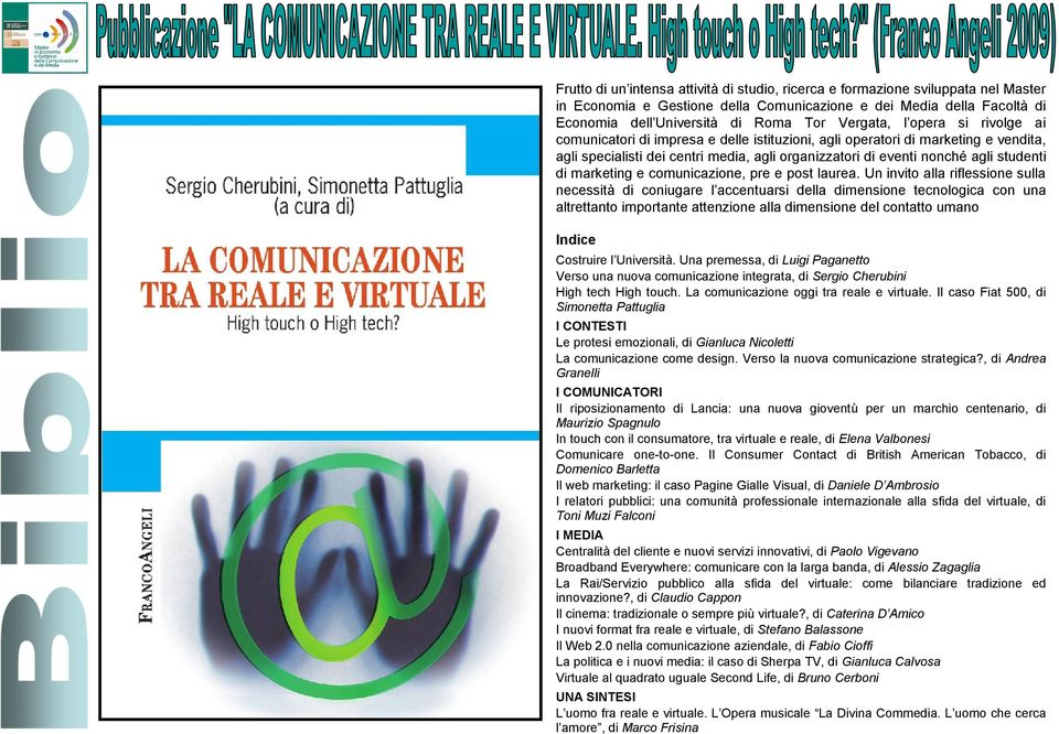 di marketing e comunicazione, pre e post laurea.