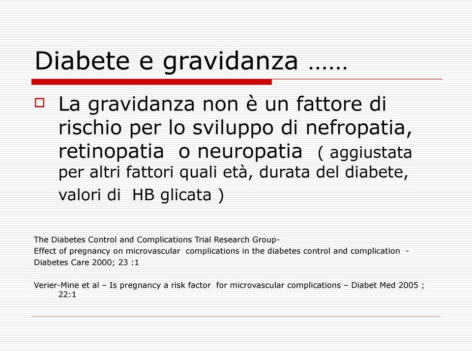 Complications Trial Research Group- Effect of pregnancy on microvascular complications in the diabetes control and