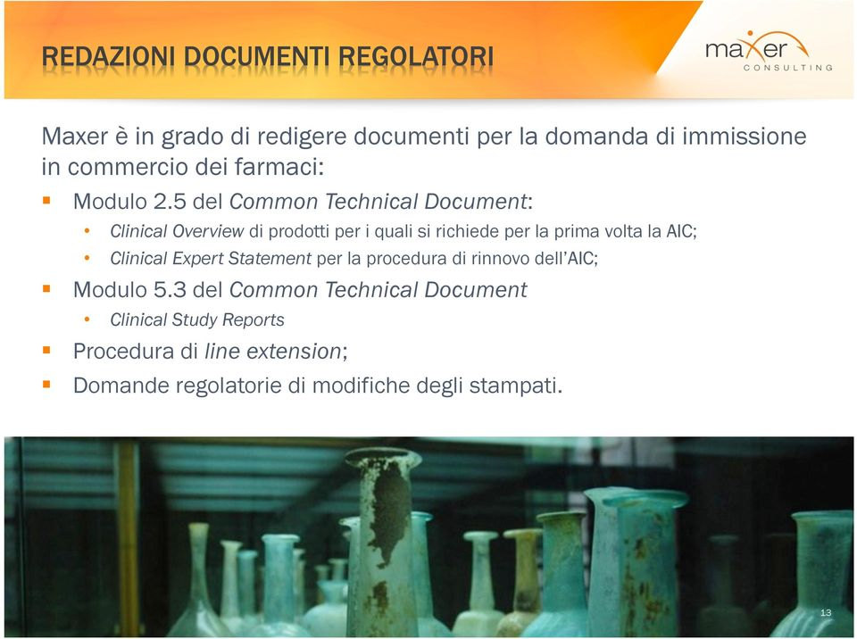 5 del Common Technical Document: Clinical Overview di prodotti per i quali si richiede per la prima volta la AIC;