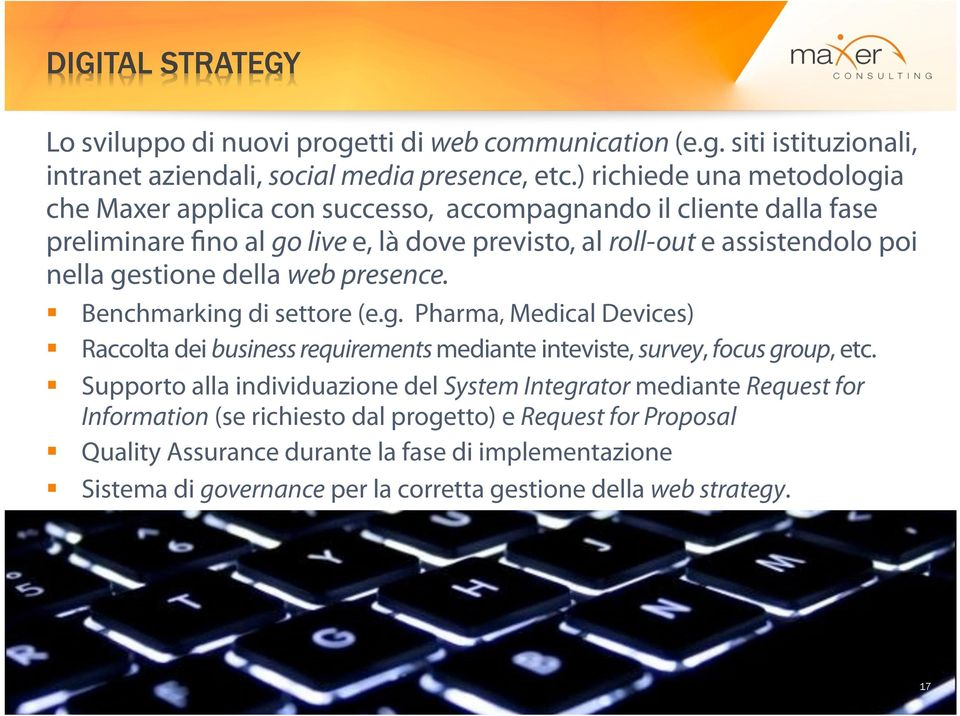 gestione della web presence. Benchmarking di settore (e.g. Pharma, Medical Devices) Raccolta dei business requirements mediante inteviste, survey, focus group, etc.